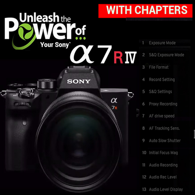 Sony A7Riv Course Tutorials